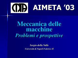 Meccanica delle macchine Problemi e prospettive Sergio della Valle