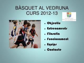 BÀSQUET AL VEDRUNA CURS 2012-13