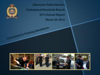 Edmonton Police  Service Professional  Standards Branch 2013 Annual Report March 20, 2014
