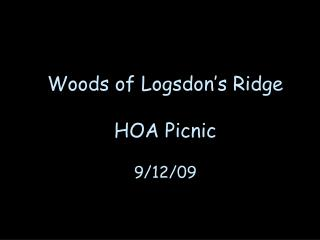 Woods of Logsdon's Ridge HOA Picnic 9/12/09