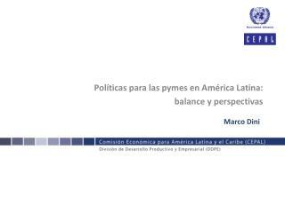 Pol�ticas para las pymes en Am�rica Latina:  balance y perspectivas