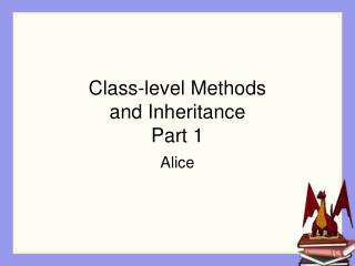 Class-level Methods  and Inheritance Part 1