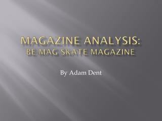 Magazine Analysis:  Be-Mag Skate magazine