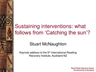 Sustaining interventions: what follows from 'Catching the sun'?