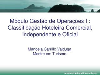 Módulo Gestão de Operações I : Classificação Hoteleira Comercial, Independente e Oficial