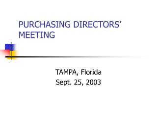 PURCHASING DIRECTORS� MEETING