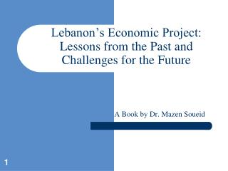 Lebanon s Economic Project: Lessons from the Past and Challenges for the Future