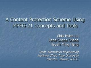 A Content Protection Scheme Using MPEG-21 Concepts and Tools