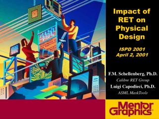 Impact of RET on Physical Design ISPD 2001 April 2, 2001