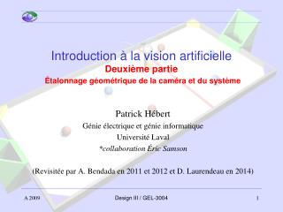 Patrick Hébert Génie électrique et génie informatique Université Laval *collaboration Éric Samson