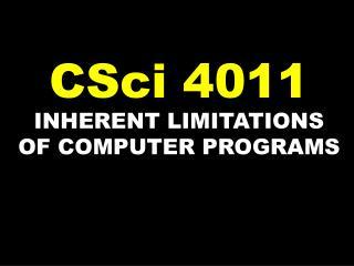 INHERENT LIMITATIONS OF COMPUTER PROGRAMS