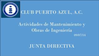 CLUB PUERTO AZUL, A.C. Actividades de Mantenimiento y Obras de Ingeniería 09/07/14