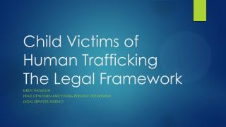 Child Victims of Human Trafficking The Legal Framework