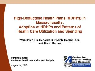 Funding Source: Center for Health Information and Analysis August 14, 2013