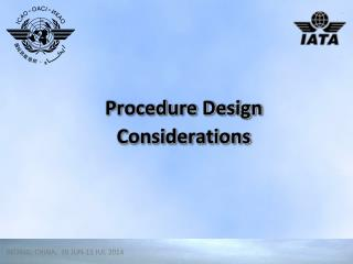 Procedure Design Considerations