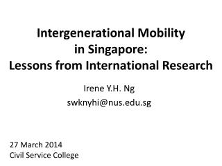 Intergenerational Mobility  in Singapore:  Lessons from International Research