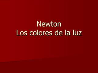Newton  Los colores de la luz