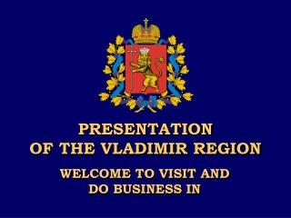 PRESENTATION OF THE VLADIMIR REGION