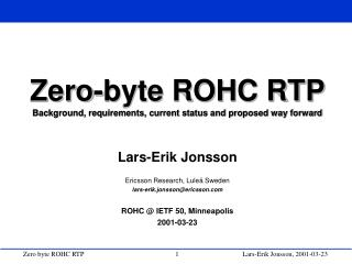 Zero-byte ROHC RTP Background, requirements, current status and proposed way forward