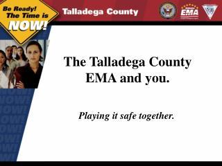 The Talladega County EMA and you.