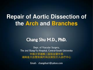 Repair  of  Aortic Dissection of  the  Arch  and  Branches