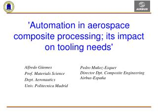 'Automation in aerospace composite processing; its impact on tooling needs'