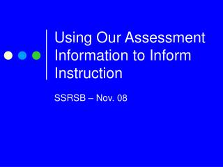 Using Our Assessment Information to Inform Instruction