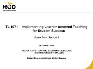 TL 1071 – Implementing Learner-centered Teaching for Student Success PowerPoint Section 2