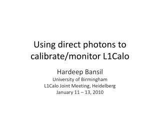 Using direct photons to calibrate/monitor L1Calo