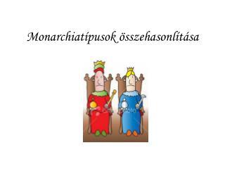Monarchiat pusok  sszehasonl t sa