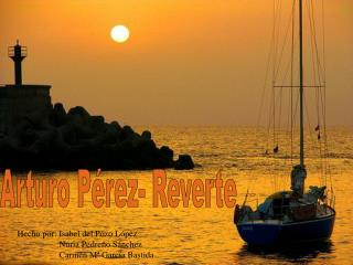 Arturo Pérez- Reverte