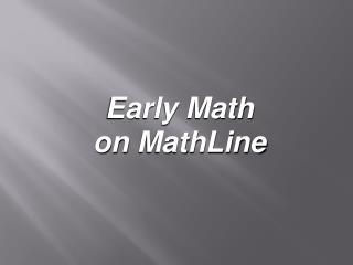 Early Math  on  MathLine