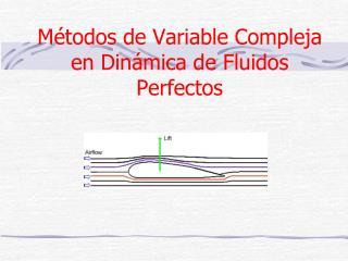 Métodos de Variable Compleja en Dinámica de Fluidos Perfectos