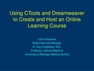 Using CTools and Dreamweaver to Create and Host an Online Learning Course