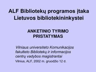 ALF Biblioteku programos itaka Lietuvos bibliotekininkystei