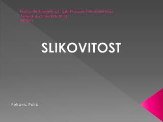 Institut für Slawistik  a.d.  Karl-Franzens-Universität Graz Ästhetik des Stils (B/K/S) SE SS 2011