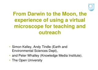 From Darwin to the Moon, the experience of using a virtual microscope for teaching and outreach