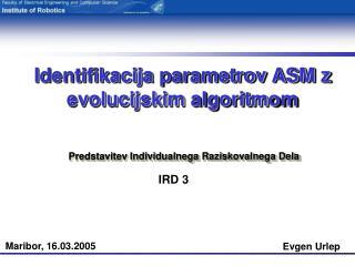 I dentifikacij a  parametrov ASM  z  evolucijski m  algoritm om