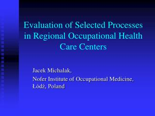 Evaluation of Selected Processes in Regional Occupational Health Care Centers