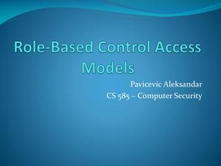 Role-Based Control Access Models