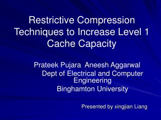 Restrictive Compression Techniques to Increase Level 1 Cache Capacity