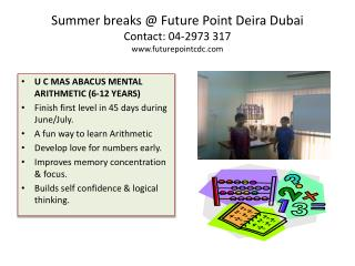 Summer breaks @ Future Point  Deira  Dubai Contact: 04-2973 317  futurepointcdc