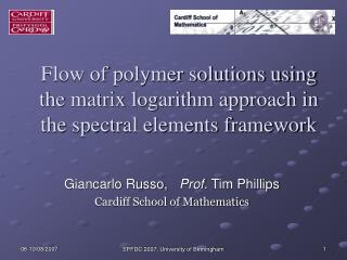 Flow of polymer solutions using the matrix logarithm approach in the spectral elements framework