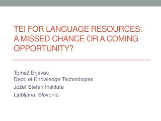 TEI for language resources:  a  missed chance or a coming opportunity ?
