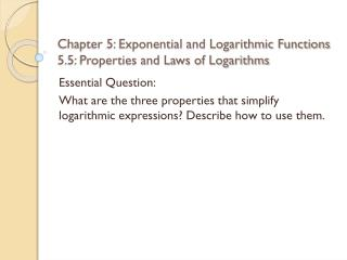 Chapter 5: Exponential and Logarithmic Functions 5.5: Properties and Laws of Logarithms