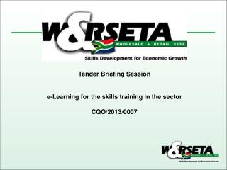 Tender Briefing Session e-Learning for the skills training in the sector CQO/2013/0007