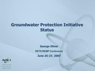 Groundwater Protection Initiative Status