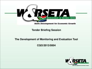 Tender Briefing Session The Development of Monitoring and Evaluation Tool  CQO/2013/0004