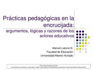Prácticas pedagógicas en la encrucijada:  argumentos, lógicas y razones de los actores educativos