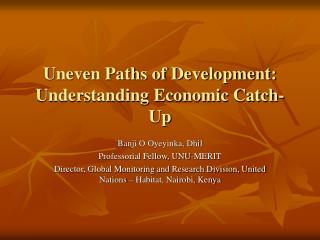 Uneven Paths of Development: Understanding Economic Catch-Up